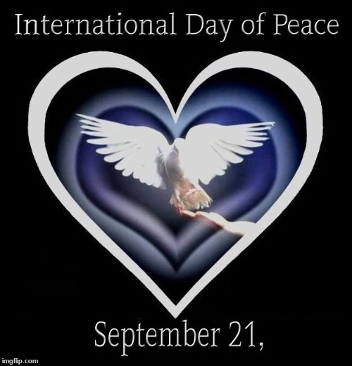 image tagged in international day of peace,peace,world peace,give peace a chance,peace on earth | made w/ Imgflip meme maker