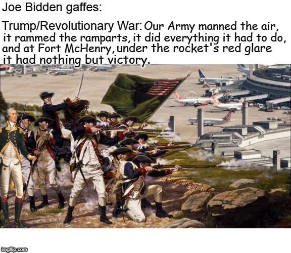 Joe Bidden Gaffes Trump Revolutionary War Airports | Covell Bellamy III | image tagged in joe bidden gaffes trump revolutionary war airports | made w/ Imgflip meme maker