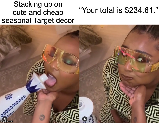 "Lizzo Taking a Shot | Stacking up on cute and cheap seasonal Target decor ""Your total is $234.61."" 