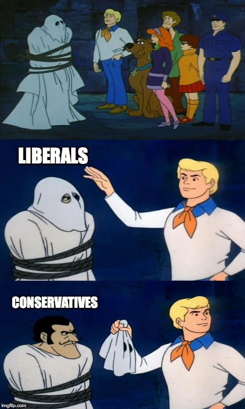 Scooby Doo The Ghost | LIBERALS CONSERVATIVES | image tagged in scooby doo the ghost | made w/ Imgflip meme maker
