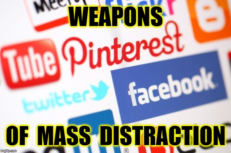 WEAPONS OF  MASS  DISTRACTION | made w/ Imgflip meme maker