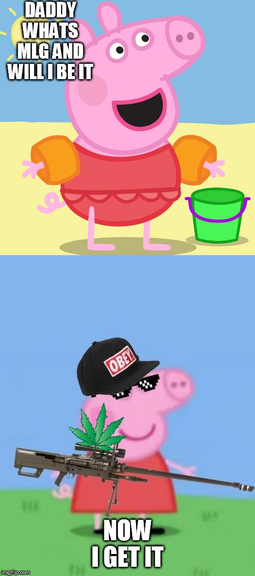 Peppa Pig Learns The Mlg Way Imgflip