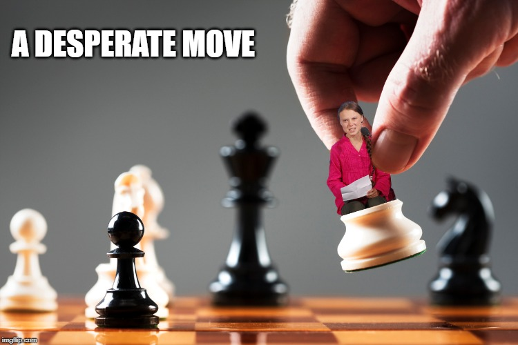 Poor Greta | A DESPERATE MOVE | image tagged in greta thunberg,climate hoax,global warming,fear mongering,fake crisis | made w/ Imgflip meme maker