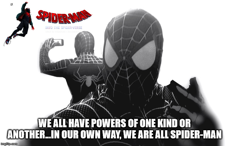 Me as Secret Wars Spider-Man | WE ALL HAVE POWERS OF ONE KIND OR ANOTHER...IN OUR OWN WAY, WE ARE ALL SPIDER-MAN | image tagged in spiderman,secret wars,venom,mcfarlane,marvel comics | made w/ Imgflip meme maker