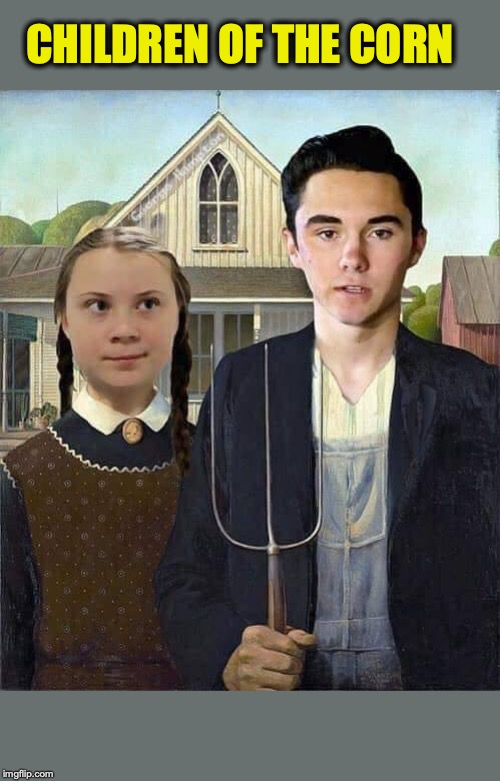 Unleashed On The West | CHILDREN OF THE CORN | image tagged in david hogg,greta thunberg,environmental | made w/ Imgflip meme maker