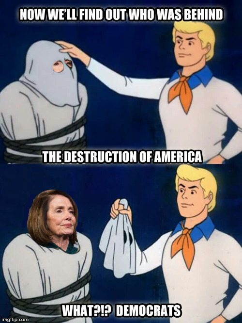 No way?!? LMAO | image tagged in democrats,socialism,nancy pelosi,scooby doo the ghost,america | made w/ Imgflip meme maker