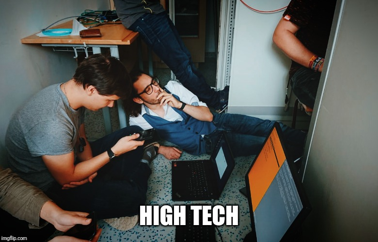 High tech guy | HIGH TECH | image tagged in weed,too damn high,technology,school,high | made w/ Imgflip meme maker