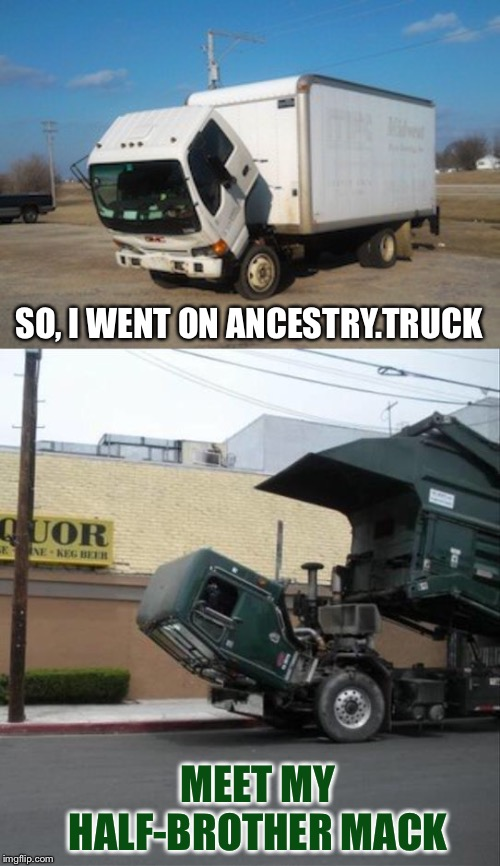 Pleased to meet you. | SO, I WENT ON ANCESTRY.TRUCK MEET MY HALF-BROTHER MACK | image tagged in memes,okay truck,ancestry,funny | made w/ Imgflip meme maker