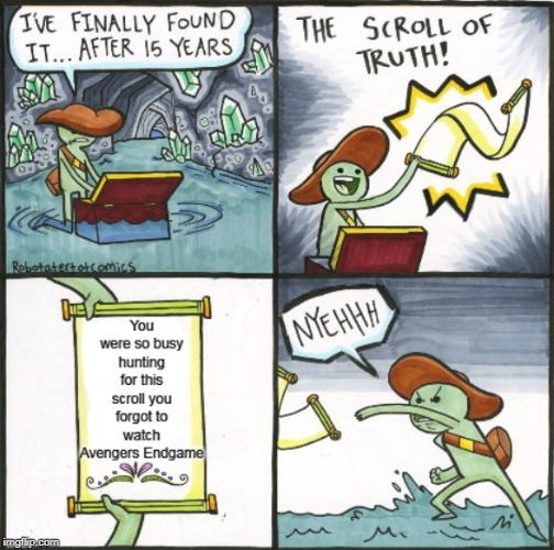 image tagged in memes,the scroll of truth,avengers endgame,hollywood,yeet | made w/ Imgflip meme maker