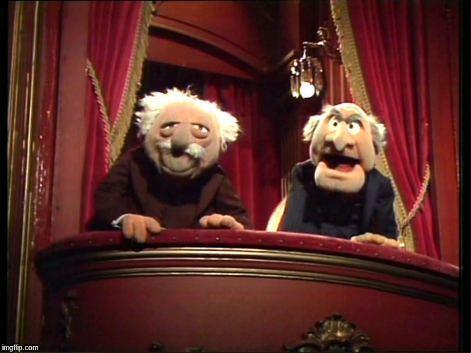 Statler and Waldorf | image tagged in statler and waldorf | made w/ Imgflip meme maker