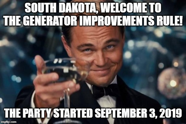 And now it's North Dakota's turn! | SOUTH DAKOTA, WELCOME TO THE GENERATOR IMPROVEMENTS RULE! THE PARTY STARTED SEPTEMBER 3, 2019 | image tagged in generator improvements rule,south dakota | made w/ Imgflip meme maker