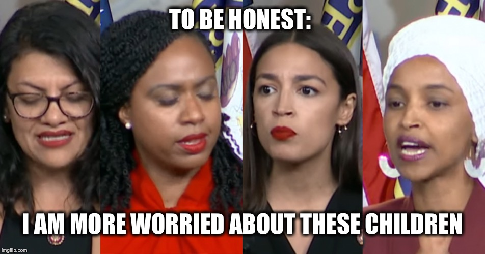 AOC Squad | TO BE HONEST: I AM MORE WORRIED ABOUT THESE CHILDREN | image tagged in aoc squad,squad,greta thunberg | made w/ Imgflip meme maker