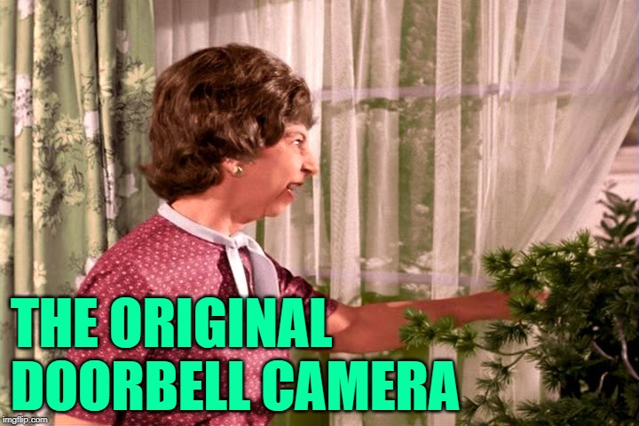 Bewitched Busybody |  THE ORIGINAL DOORBELL CAMERA | image tagged in housewife,neighbors,funny memes,bewitched,tv shows,curiosity | made w/ Imgflip meme maker