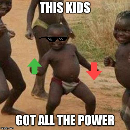 Third World Success Kid |  THIS KIDS; GOT ALL THE POWER | image tagged in memes,third world success kid | made w/ Imgflip meme maker