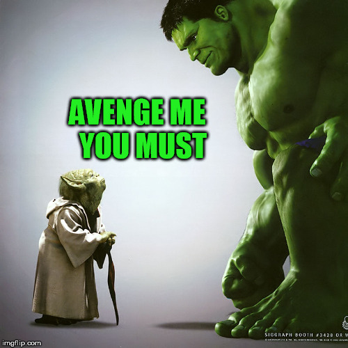 AVENGE ME   YOU MUST | made w/ Imgflip meme maker