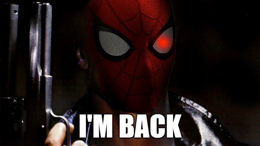 I'M BACK | image tagged in spiderman,marvel,sony | made w/ Imgflip meme maker