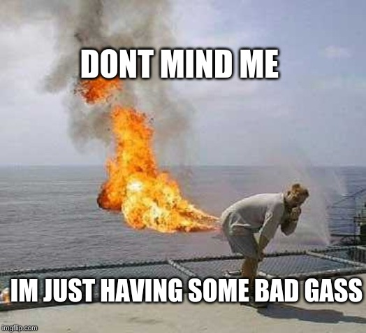 Darti Boy | DONT MIND ME IM JUST HAVING SOME BAD GASS | image tagged in memes,darti boy | made w/ Imgflip meme maker