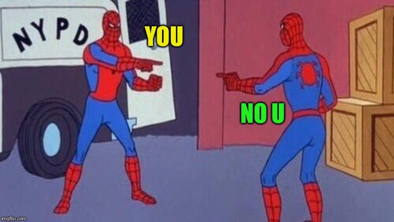 spiderman pointing at spiderman | YOU NO U | image tagged in spiderman pointing at spiderman | made w/ Imgflip meme maker