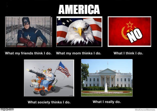 What people think I do | AMERICA NO | image tagged in what people think i do | made w/ Imgflip meme maker