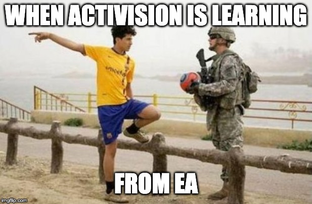 Fifa E Call Of Duty | WHEN ACTIVISION IS LEARNING FROM EA | image tagged in memes,fifa e call of duty | made w/ Imgflip meme maker