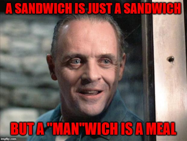 "I just love Manwiches!!! | A SANDWICH IS JUST A SANDWICH BUT A ""MAN""WICH IS A MEAL 