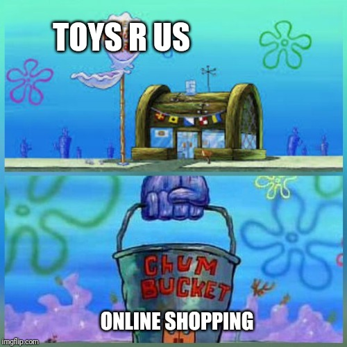 Krusty Krab Vs Chum Bucket | TOYS R US ONLINE SHOPPING | image tagged in memes,krusty krab vs chum bucket,toys r us | made w/ Imgflip meme maker