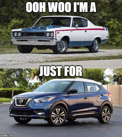 Car Karaoke | OOH WOO I'M A JUST FOR | image tagged in automotive,puns,song lyrics,nissan,classic car | made w/ Imgflip meme maker