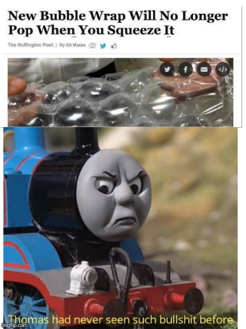 This cannot be allowed to happen | image tagged in thomas the tank engine,memes,thomas had never seen such bullshit before,bubble wrap,breaking news,funny | made w/ Imgflip meme maker