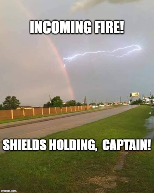 Emperor Palpatine attacks the fortified My Little Pony compound |  INCOMING FIRE! SHIELDS HOLDING,  CAPTAIN! | image tagged in rainbow,emperor palpatine | made w/ Imgflip meme maker