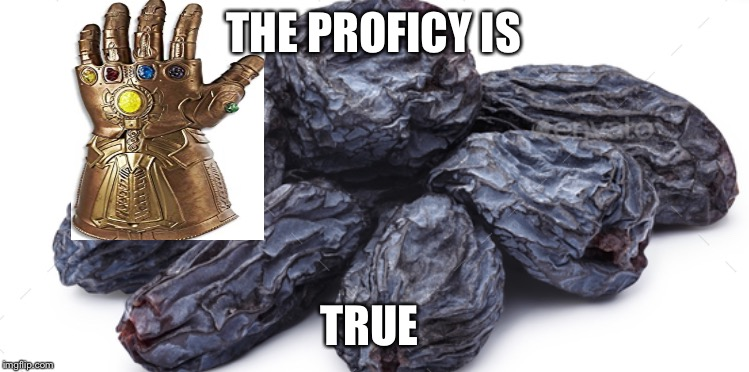 THE PROFICY IS TRUE | made w/ Imgflip meme maker
