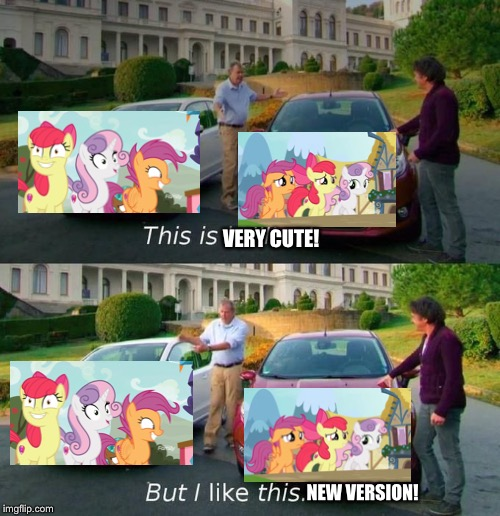 Jeremy picks the new MLP fim CMC the teenager ponies | VERY CUTE! NEW VERSION! | image tagged in this is brilliant but i like this,mlp fim,jeremy clarkson,richard hammond,scootaloo,angry applebloom | made w/ Imgflip meme maker
