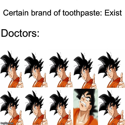 For Anime Week | Certain brand of toothpaste: Exist Doctors: | image tagged in memes,9 out of 10 doctors recommended | made w/ Imgflip meme maker
