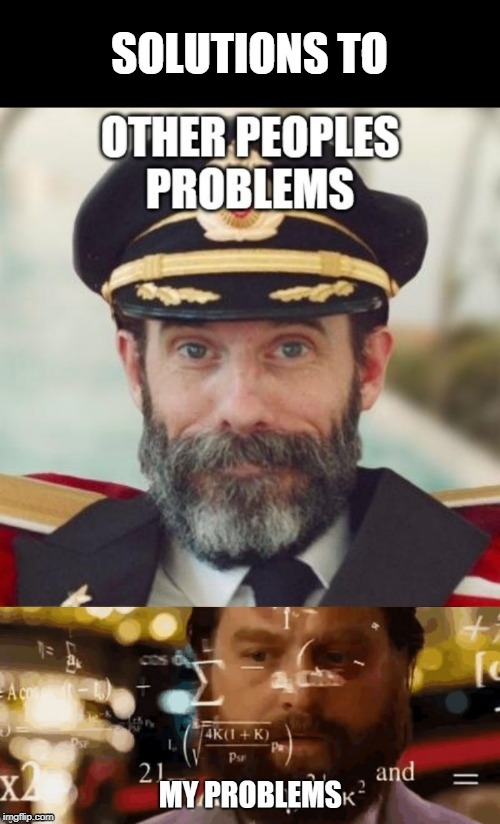 image tagged in problems,easy,captain obvious,confused,calculationg meme | made w/ Imgflip meme maker