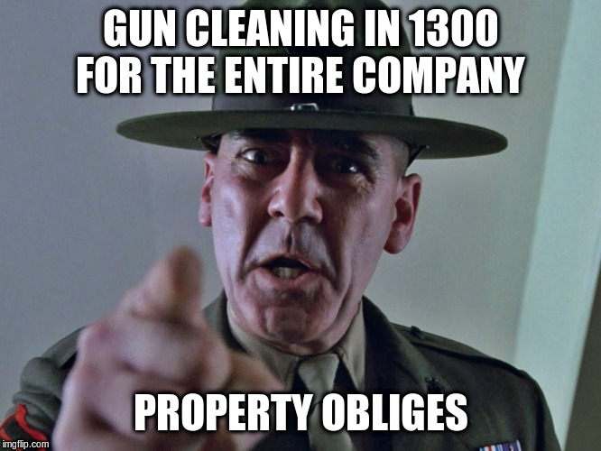 GySgt Hartman | GUN CLEANING IN 1300 FOR THE ENTIRE COMPANY PROPERTY OBLIGES | image tagged in gysgt hartman | made w/ Imgflip meme maker