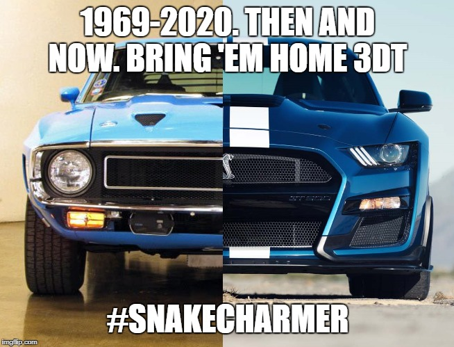 1969-2020. THEN AND NOW. BRING 'EM HOME 3DT #SNAKECHARMER | image tagged in ford,mustang,1960s,2020 | made w/ Imgflip meme maker