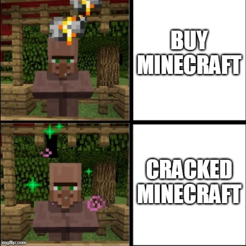 Minecraft |  BUY MINECRAFT; CRACKED MINECRAFT | image tagged in minecraft meme,memes,meme,funny memes,funny meme,dank memes | made w/ Imgflip meme maker