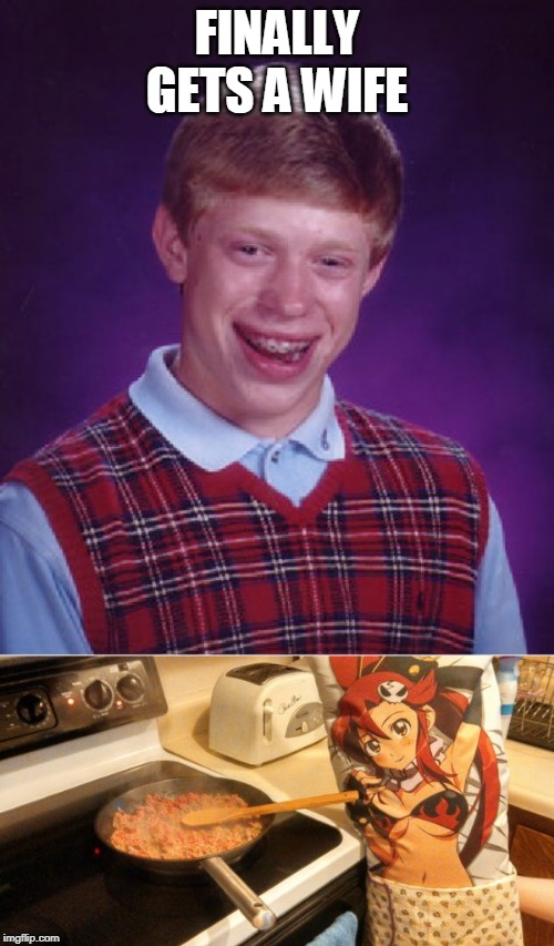 Anime Week September 29 To October 5 A Dankmaster546 And 1forpeace Event | FINALLY GETS A WIFE | image tagged in memes,bad luck brian,anime,anime week,waifu | made w/ Imgflip meme maker