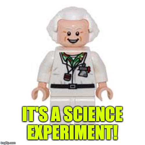 IT'S A SCIENCE EXPERIMENT! | made w/ Imgflip meme maker