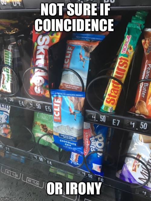 Either way I'm hungry dammit. | NOT SURE IF COINCIDENCE OR IRONY | image tagged in not sure if | made w/ Imgflip meme maker