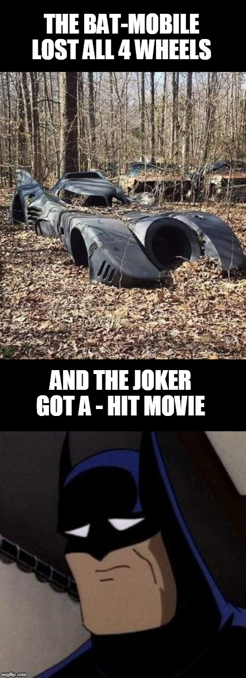 jingle bells, Batman smells | THE BAT-MOBILE LOST ALL 4 WHEELS AND THE JOKER GOT A - HIT MOVIE | image tagged in batman | made w/ Imgflip meme maker