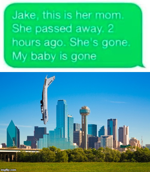 Plane crash (unreal) | image tagged in sad text message,tower air,n601bn,dallas,747,braniff | made w/ Imgflip meme maker