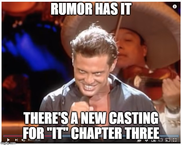 "Luis Miguel - Pennywise | RUMOR HAS IT THERE'S A NEW CASTING FOR ""IT"" CHAPTER THREE 