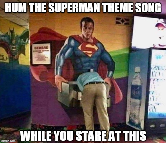 It's a bird! It's a plane! It's a guy going down on Superman! *Notice Batman around the corner rushing to get some as well. | HUM THE SUPERMAN THEME SONG WHILE YOU STARE AT THIS | image tagged in memes,superman,drinking,superheroes,superhero week,batman | made w/ Imgflip meme maker