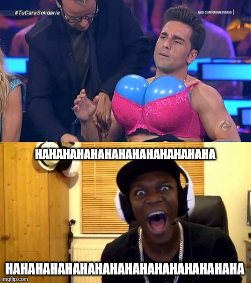 KSIOlajidebt laughs at David Bustamante | HAHAHAHAHAHAHAHAHAHAHAHAHAHAHAHA HAHAHAHAHAHAHAHAHAHAHAHAHA | image tagged in memes,funny,bustamante,ksi,boobs,wtf | made w/ Imgflip meme maker