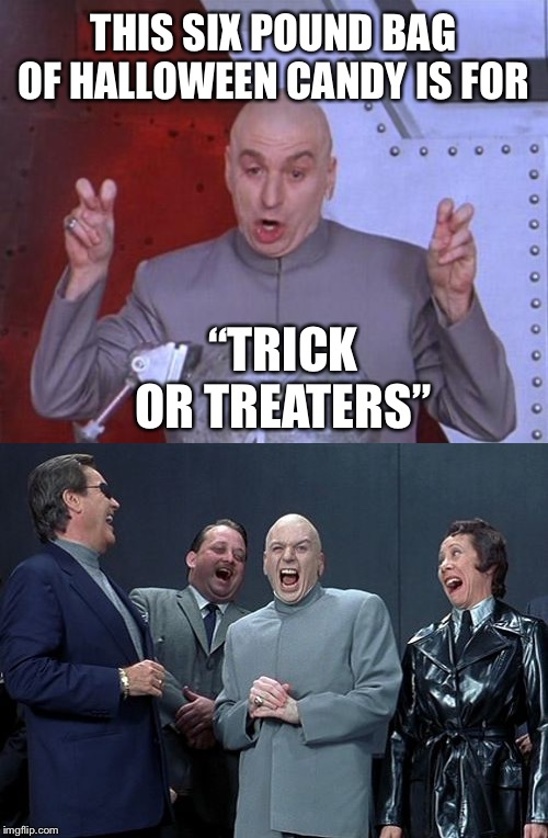 "THIS SIX POUND BAG OF HALLOWEEN CANDY IS FOR ""TRICK OR TREATERS"" 