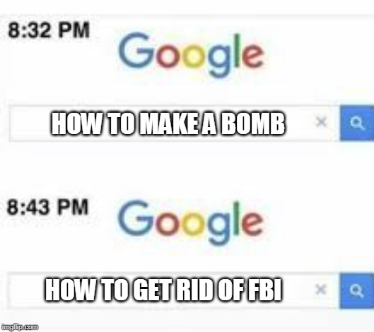 How to escape the FBI | HOW TO MAKE A BOMB HOW TO GET RID OF FBI | image tagged in how to escape the fbi,memes,meme,funny memes,funny meme,dank memes | made w/ Imgflip meme maker
