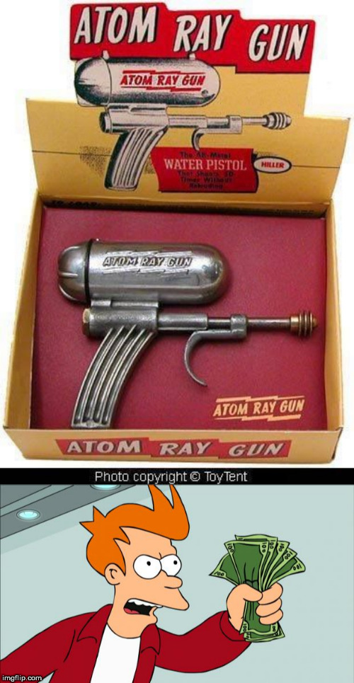 image tagged in shut up and take my money,gun | made w/ Imgflip meme maker