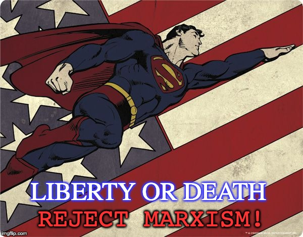 Liberty or Death! Reject Marxism! | LIBERTY OR DEATH REJECT MARXISM! | image tagged in freedom fighters | made w/ Imgflip meme maker