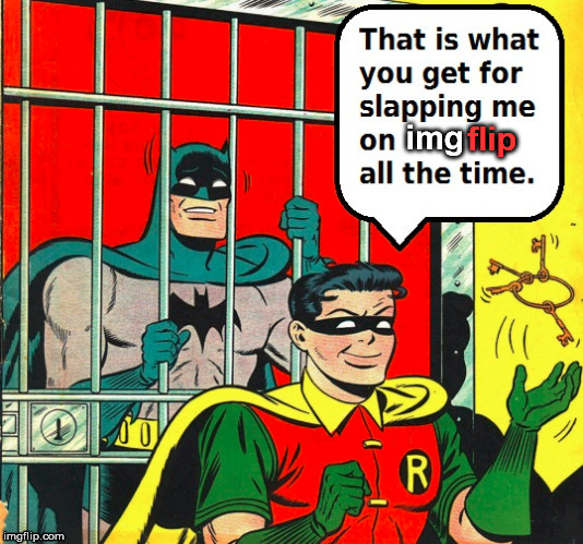 In meme jail, again. | img flip | image tagged in batman slapping robin,imgflip,imgflip humor | made w/ Imgflip meme maker