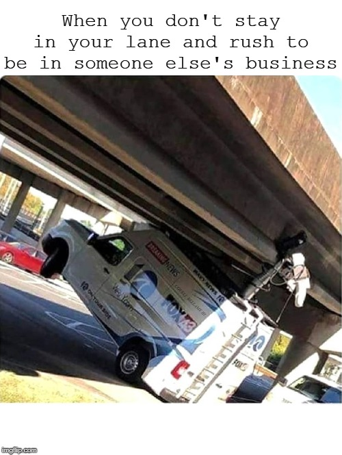 When you don't stay in your lane and rush to be in someone else's business COVELL BELLAMY III | image tagged in rush to be in the business | made w/ Imgflip meme maker